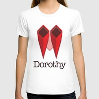 dorothy T-shirts featuring Dorothy by Winter Graphics