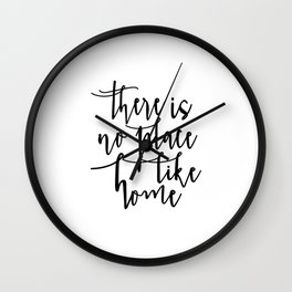 printable wall art, there is no place like home,home sign,home decor wall art,quote prints,inspired Wall Clock