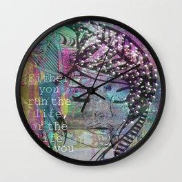 Run The Life Or The Life Runs You ... Wall Clock