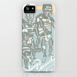 Always Searching iPhone Case