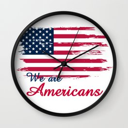 We are Americans,USA Products Wall Clock