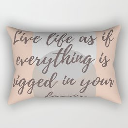 """Rumi Quote : """" Live life as if everything is rigged in your favor"""" Rectangular Pillow"""