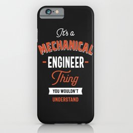 It's a Mechanical Engineer Thing iPhone Case