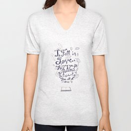 I fell in love the way you fall asleep: slowly, then all at once Unisex V-Neck