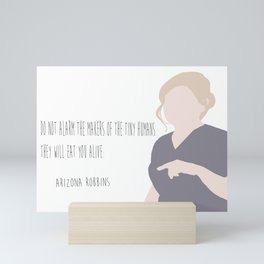 Arizona Robbins: Tiny humans Mini Art Print