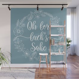 OH FOR FUCK'S SAKE - Sweary Floral Wreath Wall Mural
