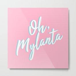 Oh, Mylanta Metal Print