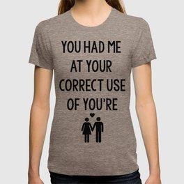 You Had Me. T-shirt