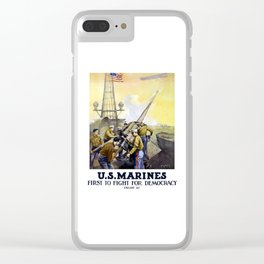US Marines -- First To Fight For Democracy Clear iPhone Case