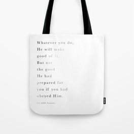 C.S.Lewis Quote: Whatever you do ... Tote Bag