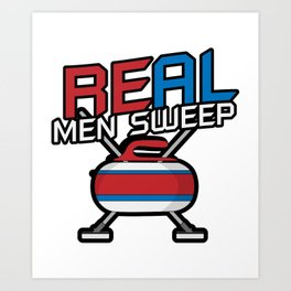 Real Men Sweep Curler Winter Sport Art Print