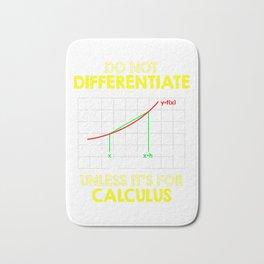 Do Not Differentiate Unless It's For Calculus Math Bath Mat