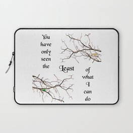 The Least of What I Can Do Laptop Sleeve