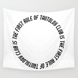 the first rule of tautology club is...(Black) Wall Tapestry