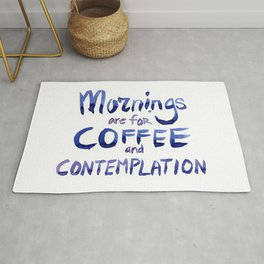 Mornings are for Coffee and Contemplation Rug