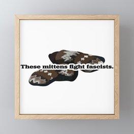 These Mittens Fight Fascists Framed Mini Art Print
