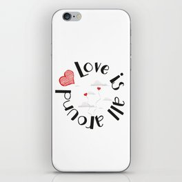 Love is all around iPhone Skin