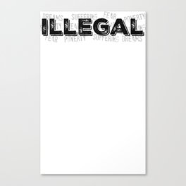 Illegal Canvas Print