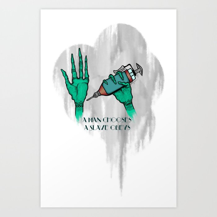 A Man Chooses A Slave Obeys (strongly recommend buying in white) Art Print