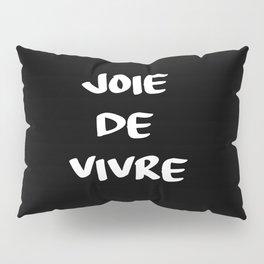 joie de vivre french saying quote Pillow Sham