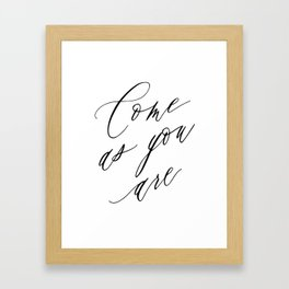 COME AS YOU ARE by Dear Lily Mae Framed Art Print