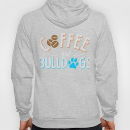 Coffee and Bulldogs Dogs Caffeine Lover Hoody