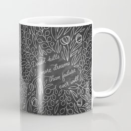 Doubt Kills More Dreams Coffee Mug