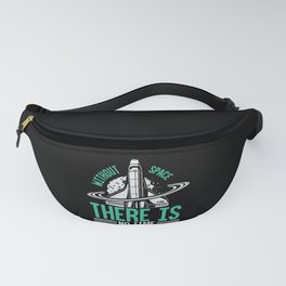 Without space there is no time Fanny Pack