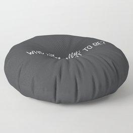 Minimalistic Inspirational Quote Floor Pillow