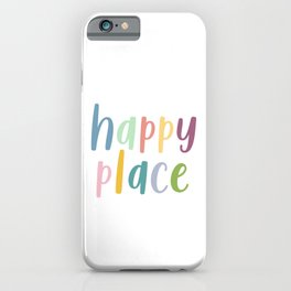 Happy Place | Motivational Colourful Typography iPhone Case