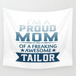 I'M A PROUD TAILOR'S MOM Wall Tapestry
