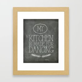 My Kitchen is made for dancing Framed Art Print