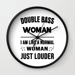 Double Bass Woman Like A Normal Woman Just Louder Wall Clock
