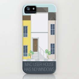 Mac user house has no windows iPhone Case