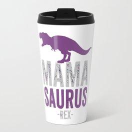 Mama Saurus t rex Travel Mug