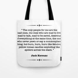 Jack Kerouac Quote Tote Bag