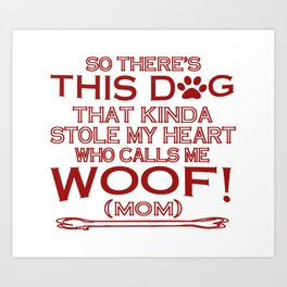 This Dog Stole My Heart! Art Print