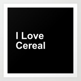 I Love Cereal Art Print