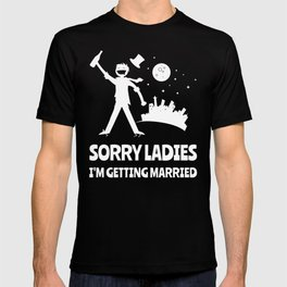 Sorry Ladies I'm Getting Married Bachelor Party T-shirt