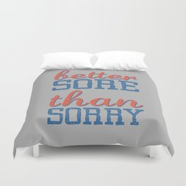 Sore or Sorry Duvet Cover