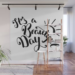 It's A Beautiful Day - Hand-drawn brush pen lettering. Modern calligraphy positive quote Wall Mural