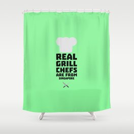 Real Grill Chefs are from Singapore T-Shirt Dme6v Shower Curtain