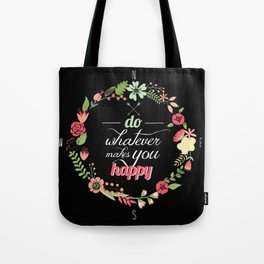 What makes you happy Tote Bag