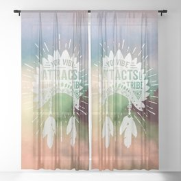 Your Vibe Attracts Your Tribe - Misty Mountain Sheer Curtain