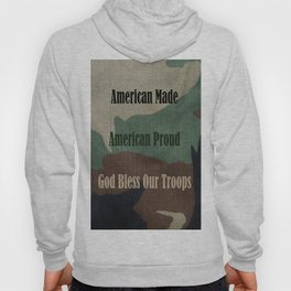 American Made, American Proud, God Bless Our Troops Hoody