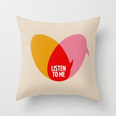 Listen to Me Throw Pillow