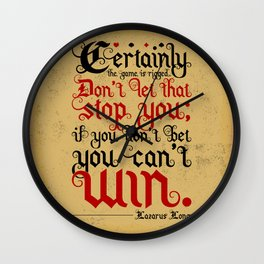Certainly the game is rigged. Wall Clock
