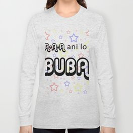 A A A Ani lo Buba Long Sleeve T-shirt