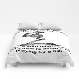 Give A Man A Fish And He Eats For A Day Proverb Parody Comforters