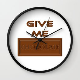 Give Me Chocolate Wall Clock